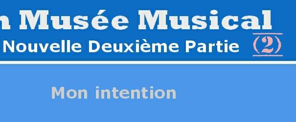 Mon Musée Musical, Nouvelle Deuxième Partie - Responsable: René Gagnaux